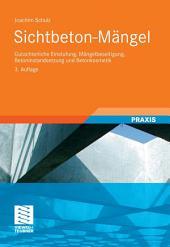 Sichtbeton-Mängel: Gutachterliche Einstufung, Mängelbeseitigung, Betoninstandsetzung und Betonkosmetik, Ausgabe 3