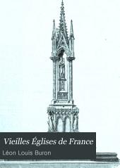 Vieilles Églises de France: Illustrations de Hubert-Clerget, Felmann, Thorigny, etc