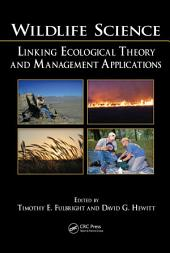 Wildlife Science: Linking Ecological Theory and Management Applications