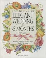 How to Plan an Elegant Wedding in 6 Months or Less PDF