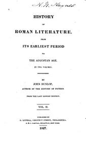 History of Roman Literature from Its Earliest Period to the Augustan Age ...
