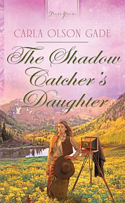 The Shadow Catcher s Daughter