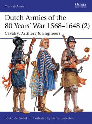 Dutch Armies of the 80 Years    War 1568   1648  2