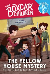The Yellow House Mystery  The Boxcar Children  Time to Read  Level 2  Book