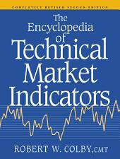 The Encyclopedia Of Technical Market Indicators, Second Edition: Edition 2