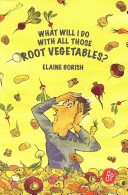 What Will I Do with All Those Root Vegetables?