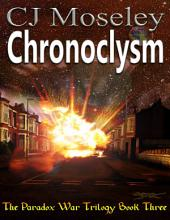 Chronoclysm: The Paradox War: Book 3