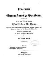 Programm des Gymnasiums zu Potsdam: für das Schuljahr ... womit zu der ... öffentlichen Prüfung ... einladen. 1870/71 (1871)