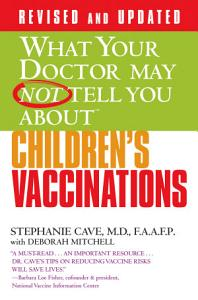 What Your Doctor May Not Tell You About TM  Children s Vaccinations