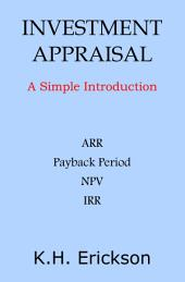 Investment Appraisal: A Simple Introduction