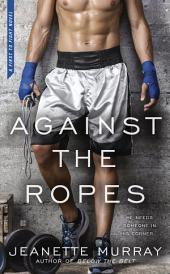 Against the Ropes: First to Fight
