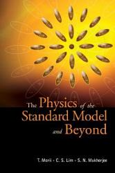 The Physics of the Standard Model and Beyond PDF