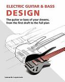 Electric Guitar and Bass Design