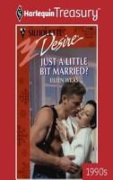 Just A Little Bit Married  PDF