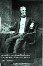 John Sherman s Recollections of Forty Years in the House  Senate and Cabinet PDF