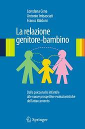 La relazione genitore-bambino: Dalla psicoanalisi infantile a nuove prospettive evoluzionistiche dell'attaccamento