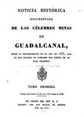 Noticia histórica documentada de las célebres minas de Guadalcanal: Comprende desde el año de 1555 hasta el 1558