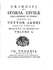 Principj de storia civile della repubblica di Venezia: dall' anno di n.s. 1700 fino all' anno 1767, Volume 1