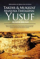 Takdir dan Mukjizat Manusia Tertampan Yusuf Alaihi Salam: Berdasarkan Al Quran dan As Sunah