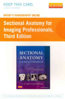 Sectional Anatomy for Imaging Professionals Mosby s Radiography Online Access Code PDF