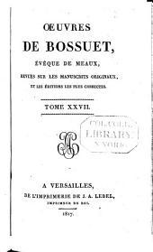 Œuvres de Bossuet: évêque de Meaux, revues sur les manuscrits originaux, et le éditions les plus correctes, Volume27