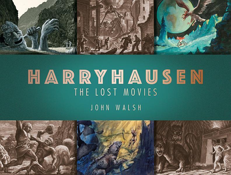Download Harryhausen  the Lost Movies Book