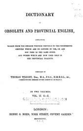 Dictionary of Obsolete and Provincial English: Containing Words from the English Writers Previous to the Nineteenth Century which are No Longer in Use, Or are Not Used in the Same Sense. And Words which are Now Used Only in the Provincial Dialects, Volume 2