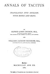 Annals of Tacitus: Tr. Into English, with Notes and Maps