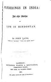 Wanderings in India: And Other Sketches of Life in Hindostan