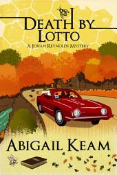 Death By Lotto (Mystery, Women Sleuths): Book 5 of the Josiah Reynolds Mystery Series