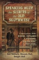 Speaking With the Spirits of the Old Southwest PDF