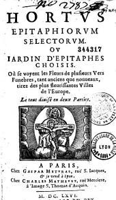 Hortus epitaphiorum selectorum. ou Iardin d'epitaphes choisis... (par P. Guillebaud), (Préf. par G. Meturas)