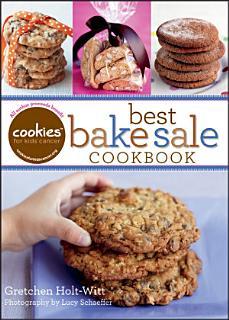 Cookies for Kids  Cancer  Best Bake Sale Cookbook Book