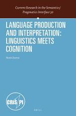 Language Production and Interpretation: Linguistics meets Cognition