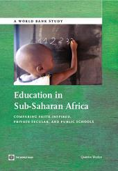 Education in Sub-Saharan Africa: Comparing Faith-Inspired, Private Secular, and Public Schools