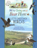 We re Going on a Bear Hunt  Let s Discover Birds