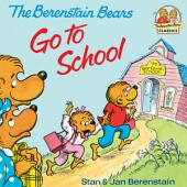 The Berenstain Bears Go To School: Read & Listen Edition