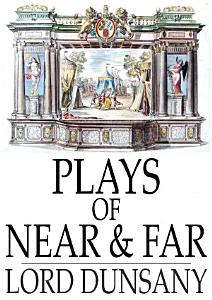Plays of Near   Far Book