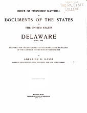 Index of Economic Material in Documents of the States of the United States: Delaware, 1789-1904: Volume 4