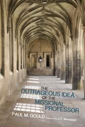 The Outrageous Idea Of The Missional Professor PDF