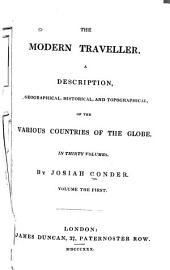 The modern traveller: a description, geographical, historical, and topographical, of the various countries of the globe, Volume 1