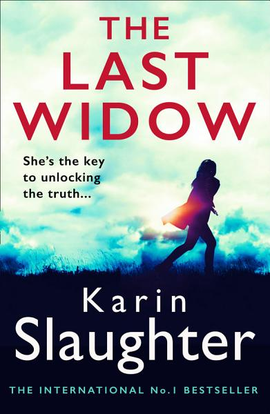 Download The Last Widow  The Will Trent Series  Book 9  Book