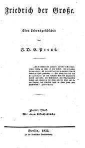 Friedrich der Grosse: Eine Lebensgeschichte, Band 2,Ausgabe 1