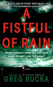 A Fistful of Rain: A Novel