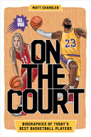 On the Court: Biographies of Today's Best Basketball Players