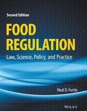 Food Regulation: Law, Science, Policy, and Practice, Edition 2