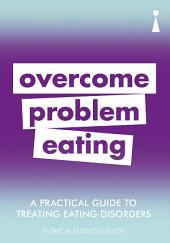 Introducing Overcoming Problem Eating: A Practical Guide