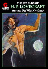 Worlds of H.P. Lovecraft #2: Beyond the Wall of Sleep