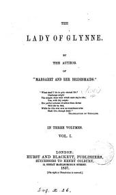 The lady of Glynne. By the author of 'Margaret and her bridesmaids'.