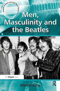 Men  Masculinity and the Beatles Book